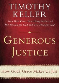 Generous Justice: How God's Makes Us Just